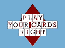 Play Your Cards Right TV Show